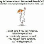 International Disturbed People's Day