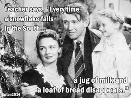 """Teacher says, """"Every time a snowflake falls in the South, a jug of milk and a loaf of bread disappear!"""""""