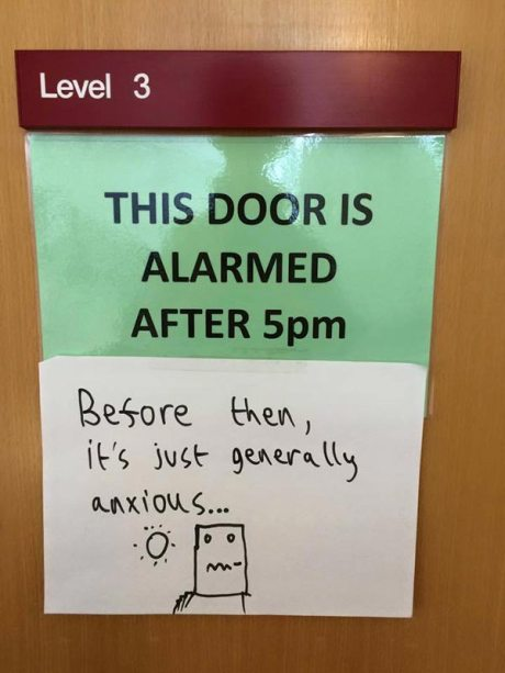"Level 3 Door: This Door is Alamed After 5pm.  (Note: ""Before then, it's just generally anxious..."")"