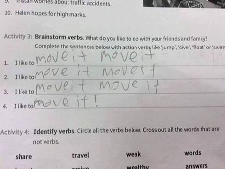 """Activity Three: Brainstorm verbs. What do you to do with your friends and family? Complete the setences below with action verbs like, 'jump,' 'dive,' 'float,' or 'swim.'  1. I like to """"MOVE IT MOVE IT"""" 2. I like to """"MOVE IT MOVE IT"""" 3. I like to """"MOVE IT MOVE IT"""" 4. I like to """"MOVE IT!"""""""