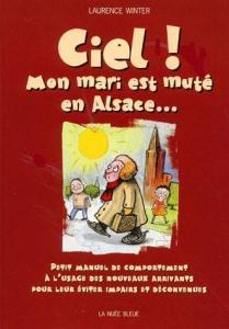 Ciel, mon mari est muté en Alsace