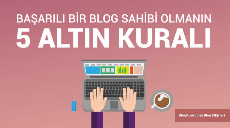 Başarılı Bir Blog Açmak İçin 5 Altın Kural