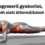5 egyszerű gyakorlat, amivel 4 hét alatt átformálhatod a tested