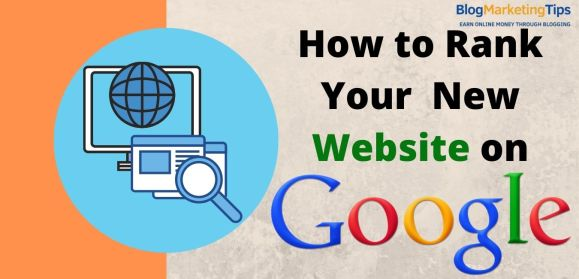 How to Rank Your New Website on Google.