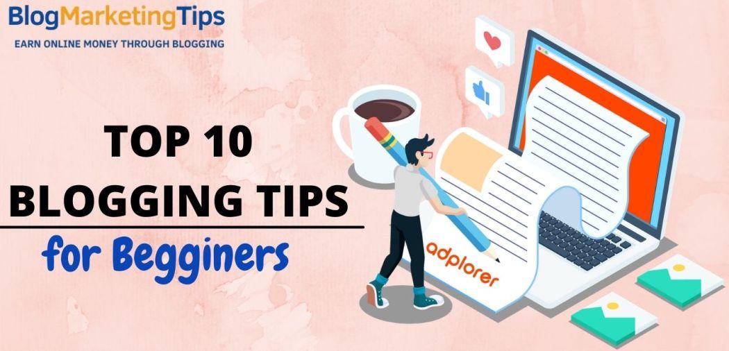 Top 10 best blogging tips