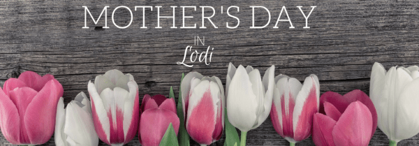 Places to Celebrate Mother's Day around Lodi NJ