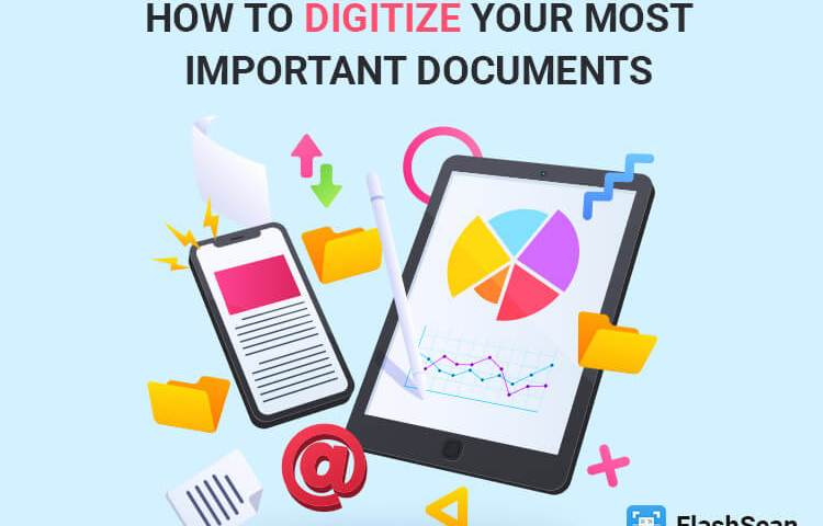 Digitize Your Most Important Documents