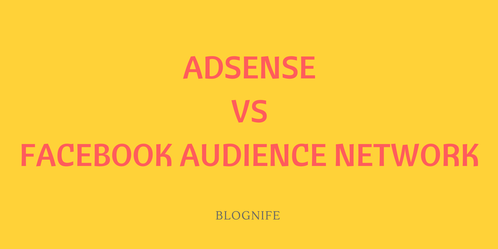 Facebook Audience Network vs AdSense Review 2018