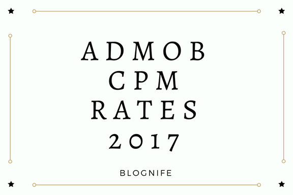 AdMob CPM Rates 2019 - Blognife