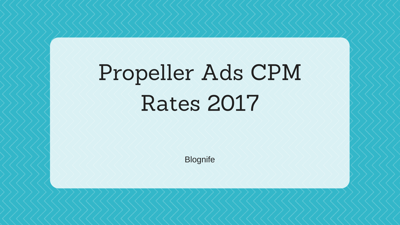 Propeller Ads CPM Rates 2019