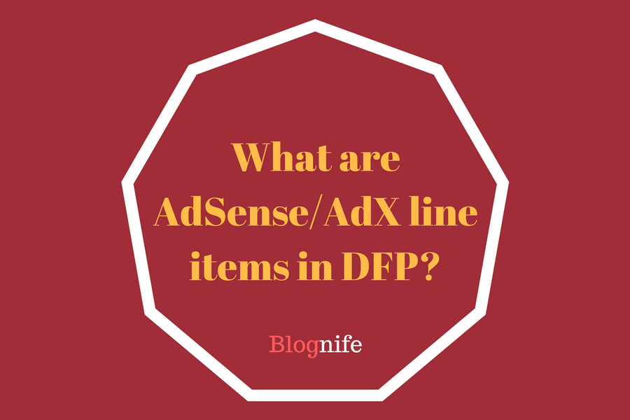 What are AdSense/AdX Line Items in DFP?