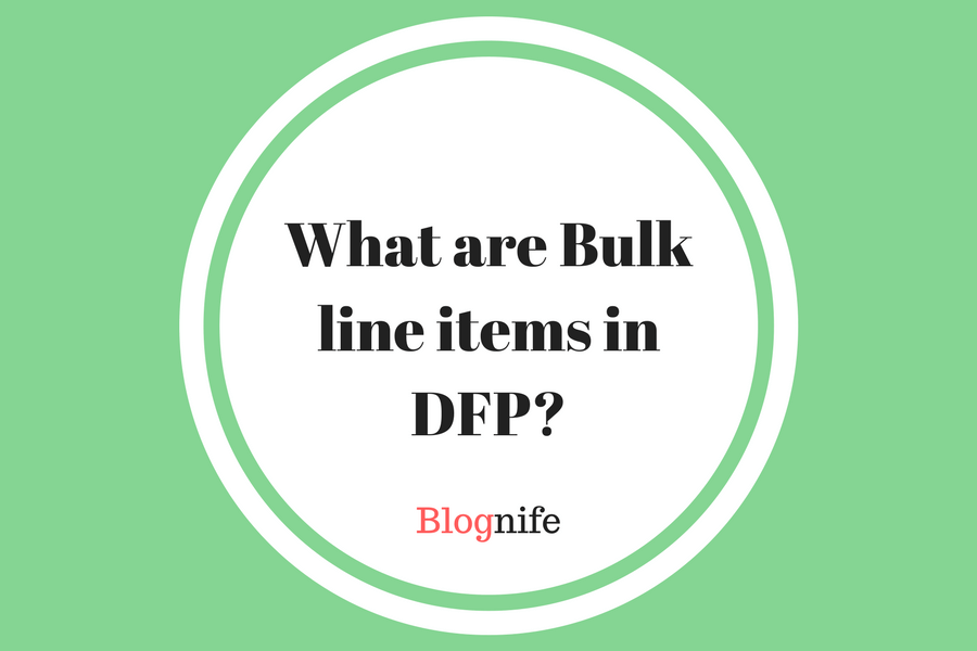What are Bulk Line Items in DFP?