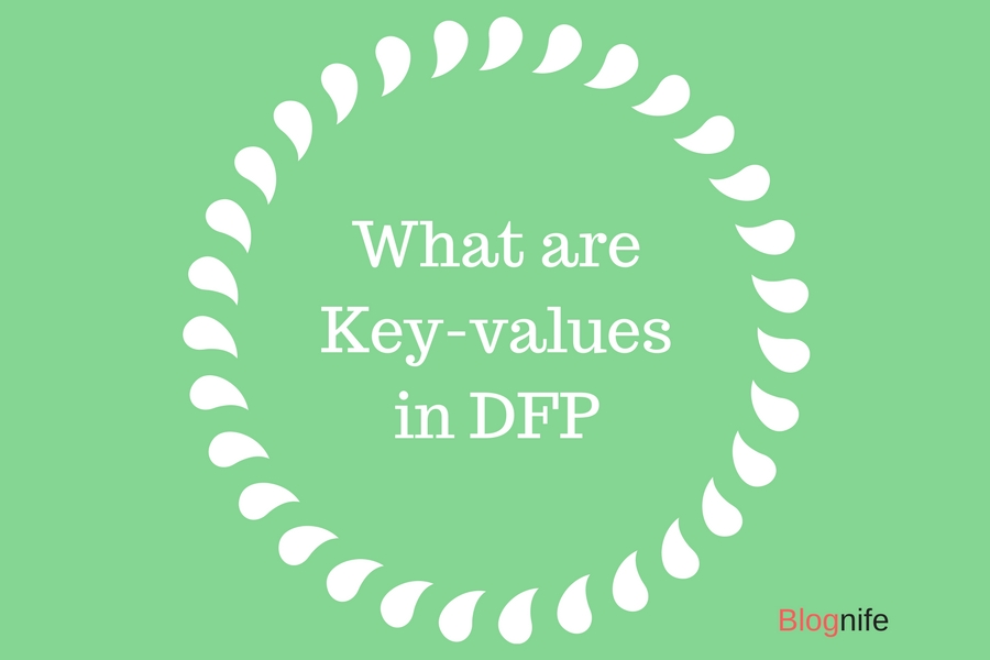 What are Key-values in DFP (DoubleClick for Publishers)