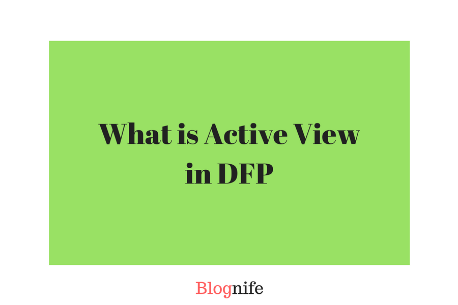 What is Active View in DFP (DoubleClick for Publishers)