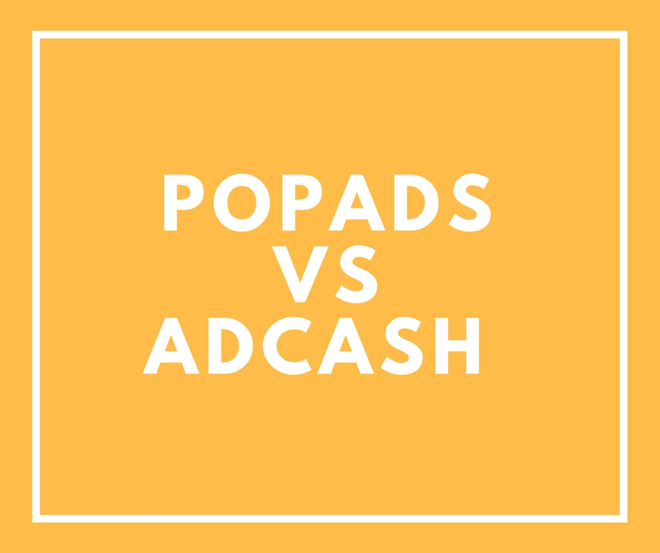 Popads vs Adcash – CPM Rates, Payments, and Earning Report