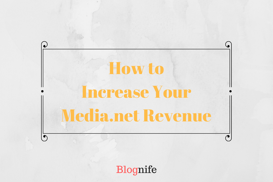 How to Increase Your Media.net Ad Revenue