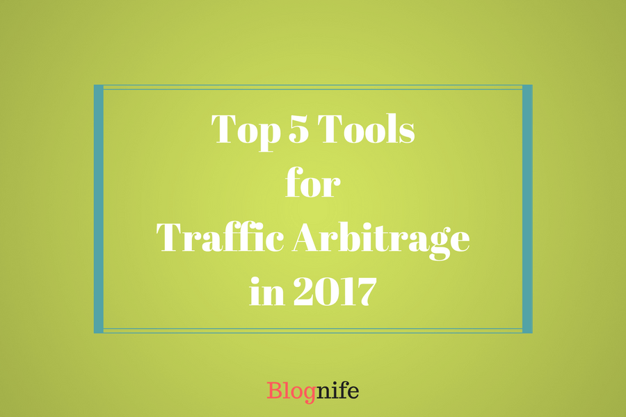 Top 5 Tools to Do Traffic Arbitrage in 2020