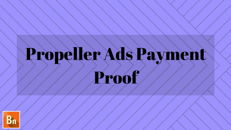 Propeller Ads Payment Proof- 2018