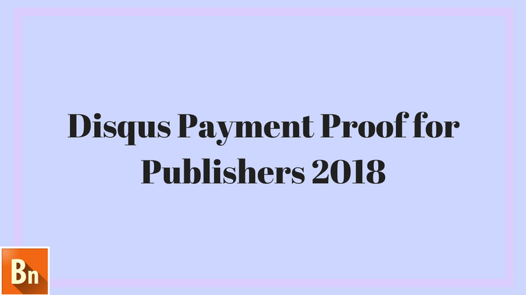 Disqus Payment Proof for Publishers 2018