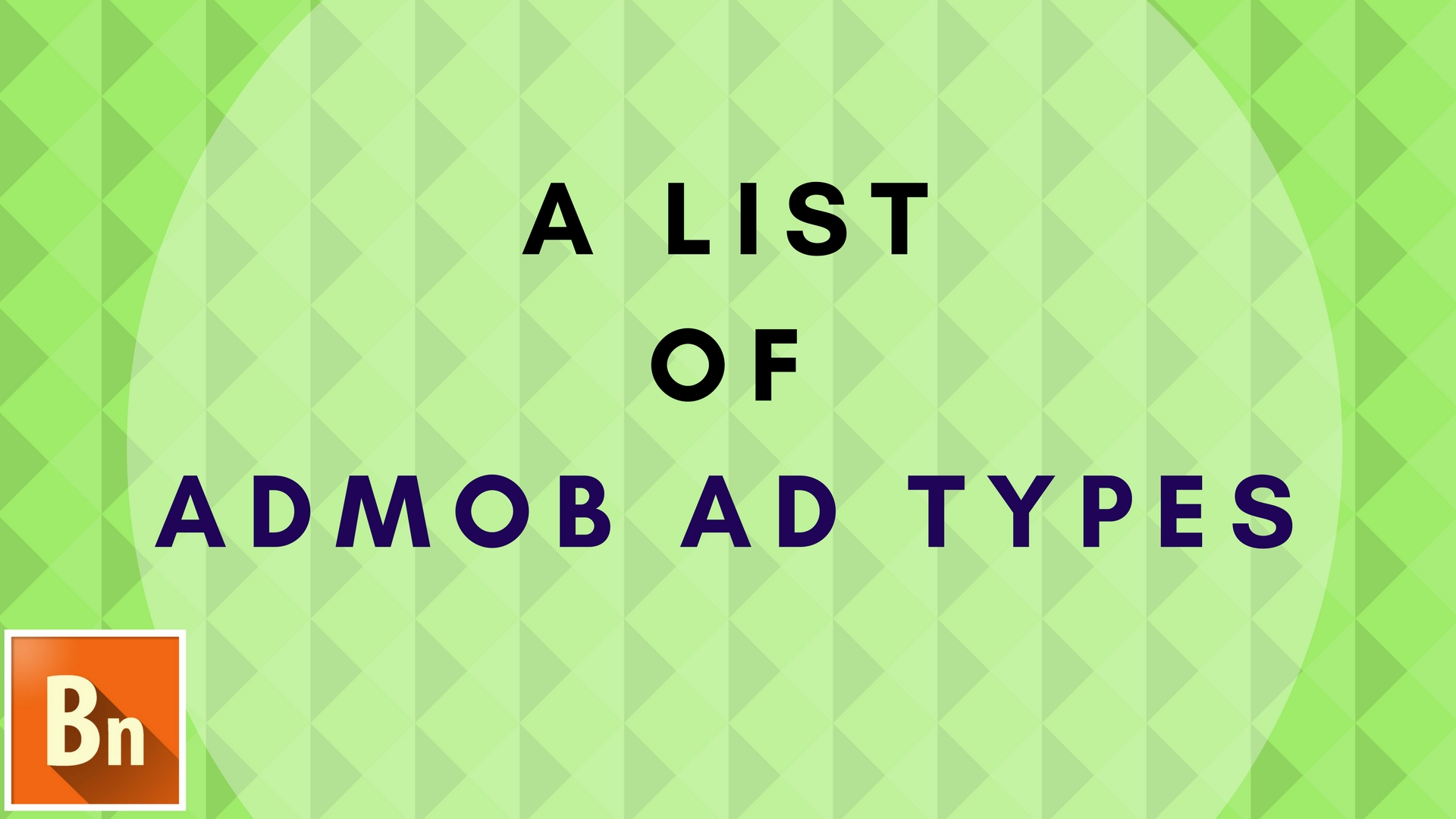 A List of AdMob Ad Types