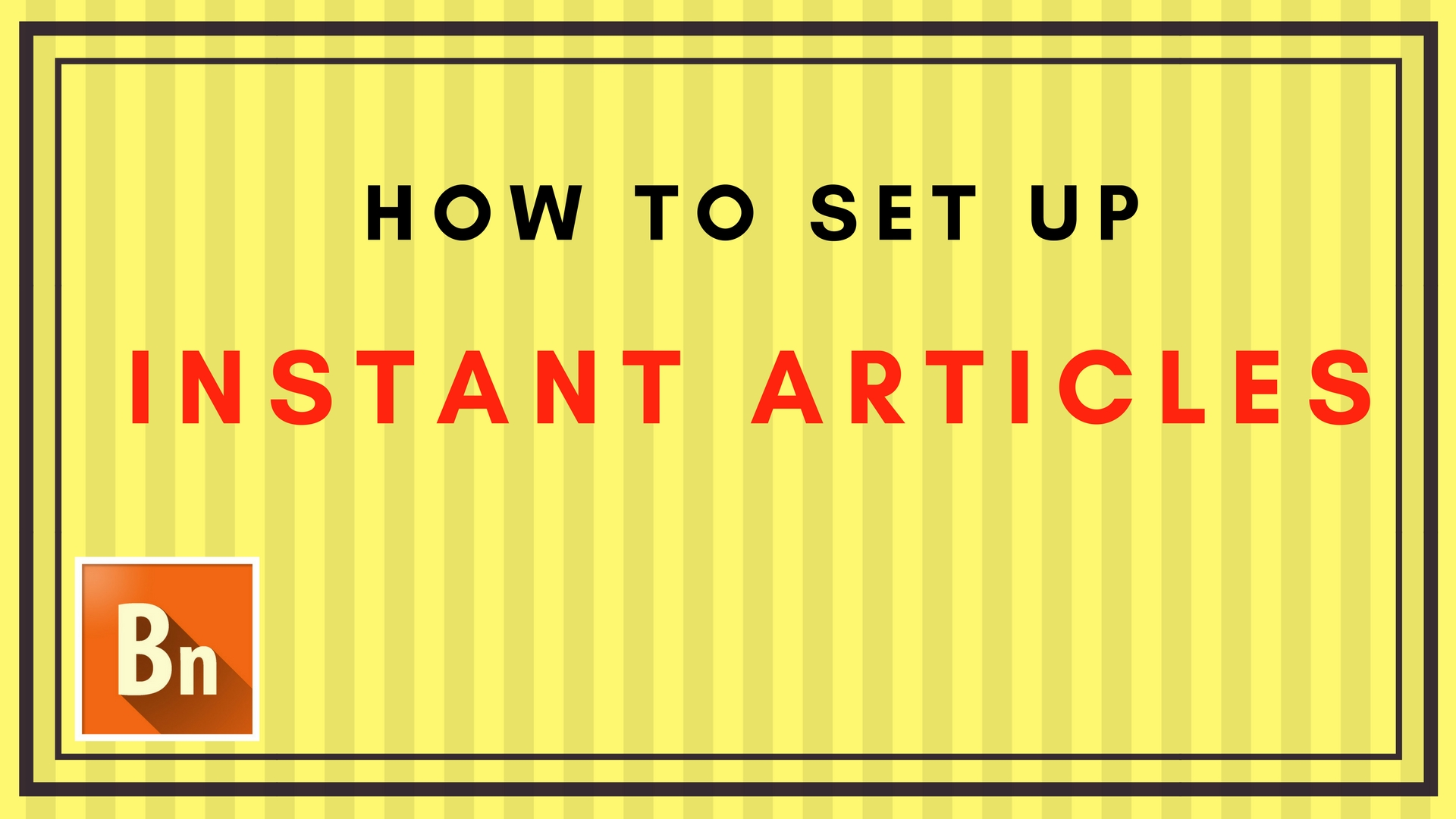 How to Set up Instant Articles