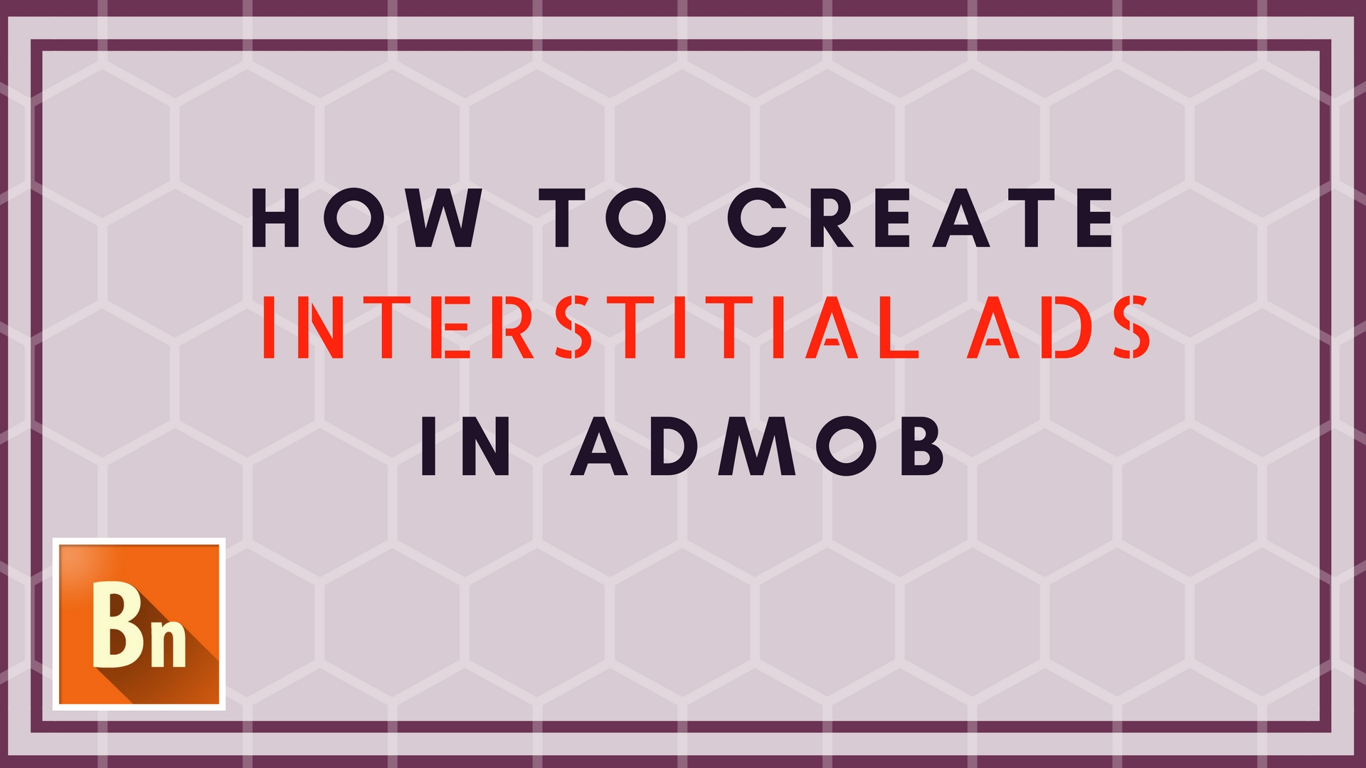 How to Create Interstitial Ads in Admob