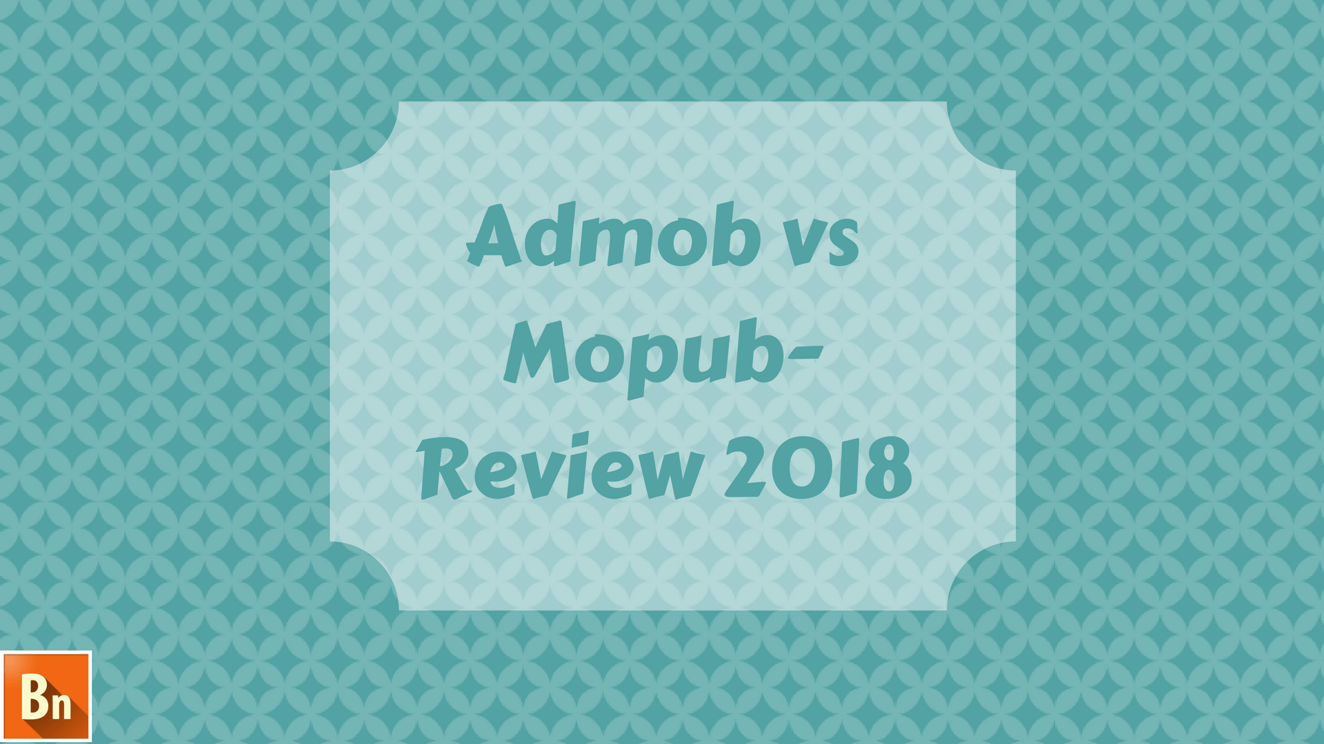 Admob vs Mopub- Review 2019