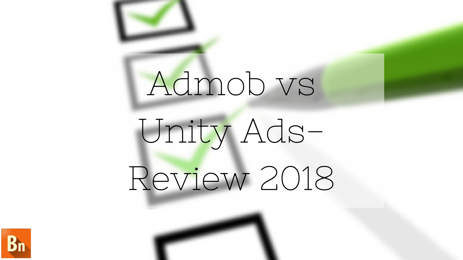 Admob vs Unity Ads- Review 2018