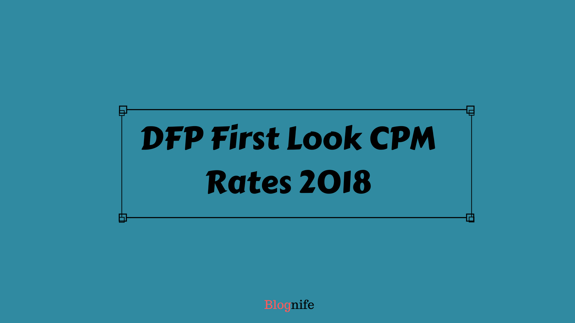DFP First Look CPM Rates 2019