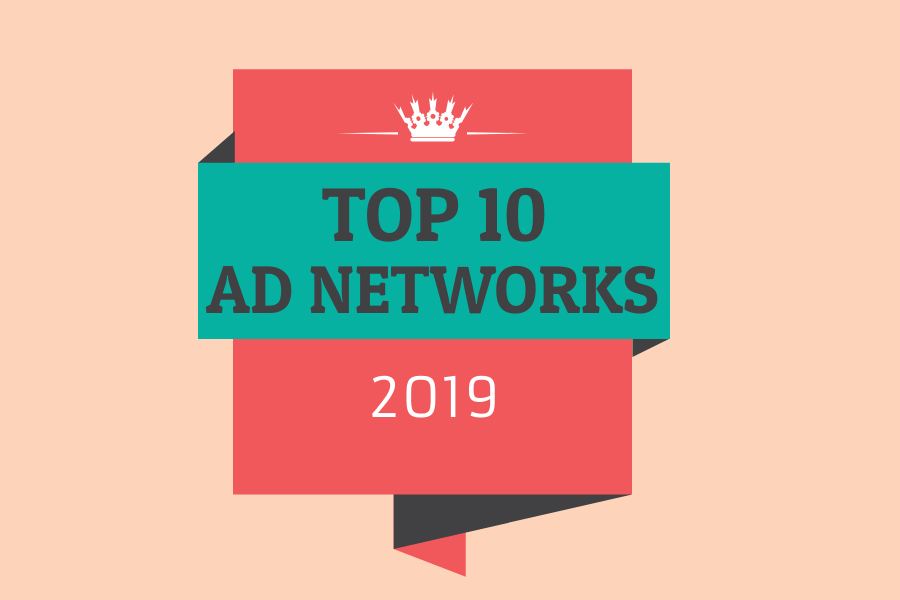 Top 10+ Ad Networks for Publishers and Bloggers in 2020