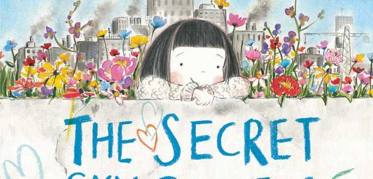 The Secret Sky Garden June 2018 Picure Book Roundup
