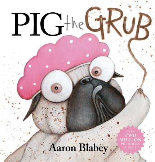 Pig the Grub - September 2018 Picture Book