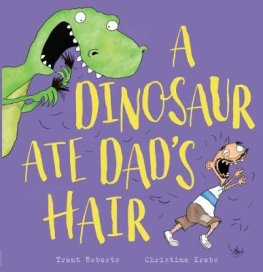 a-dinosaur-ate-dads-hair-trent-roberts-9781742762678