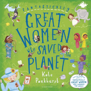 Fantastically Great Women Who Saved The Planet - March 2020 Children's Book Roundup