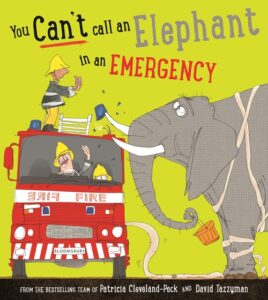 You can't call an elephant in an emergency August 2020 Children's Book Roundup