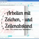 [Plotter-Anleitung]Schriften: So schiebt man Buchstaben auseinander. (Zeichenabstand / Zeilenabstand)