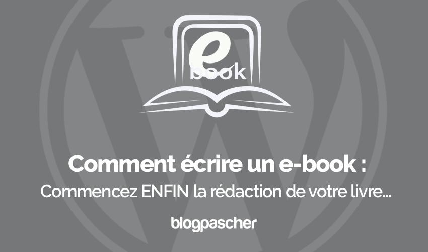 Comment Ecrire Ebook Commencez Redaction Livre