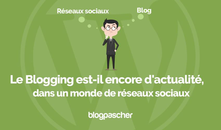 Blogging Encore Actualite Avec Reseaux Sociaux