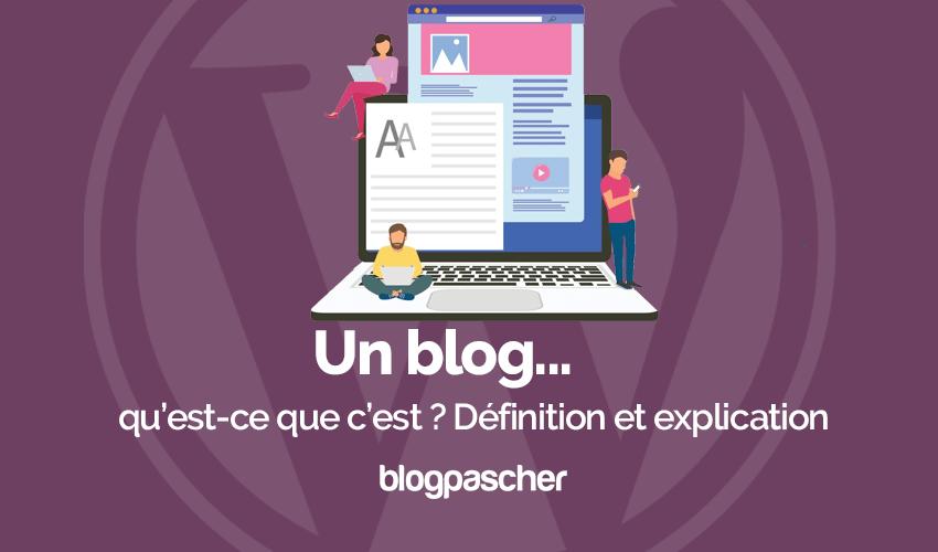 Un Blog Qu Est Ce Que Cest Definition Explication