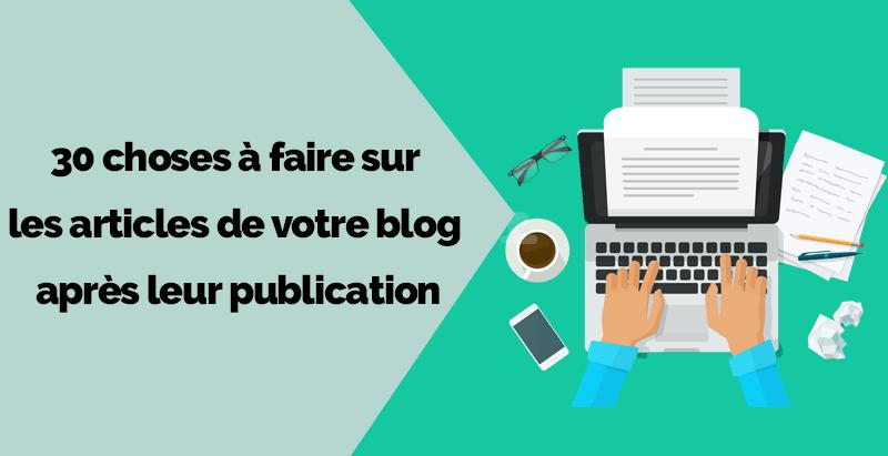 Choses a faire articles blog apres publication 1