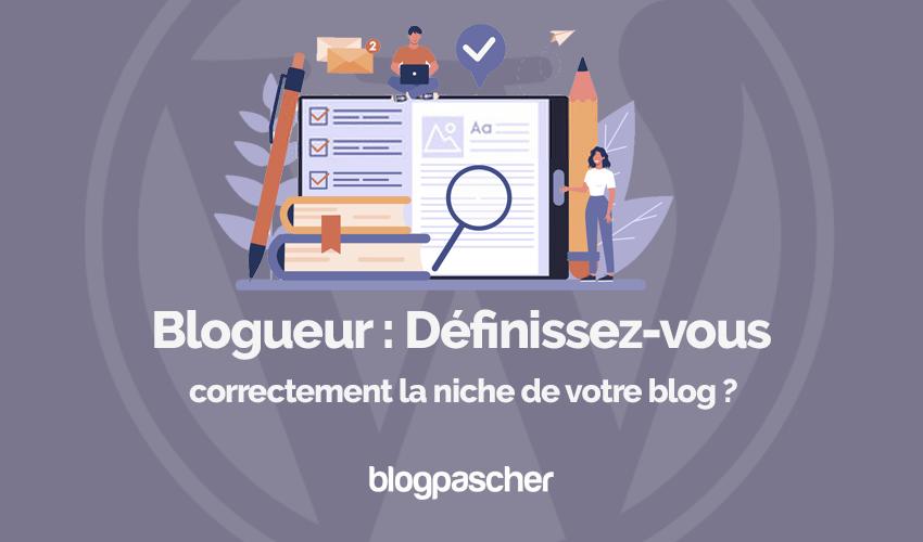 Blogueurs Definissez Vous Correctement Niche Blog