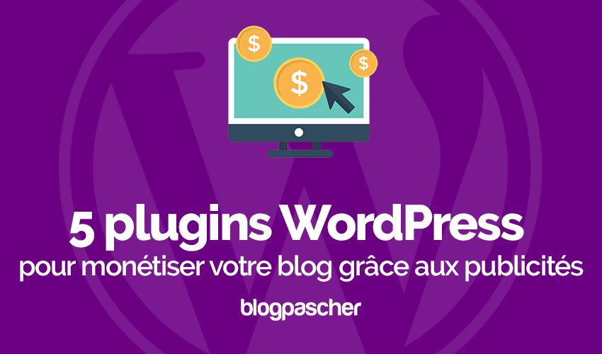 Plugins wordpress monétiser blog publicités site web