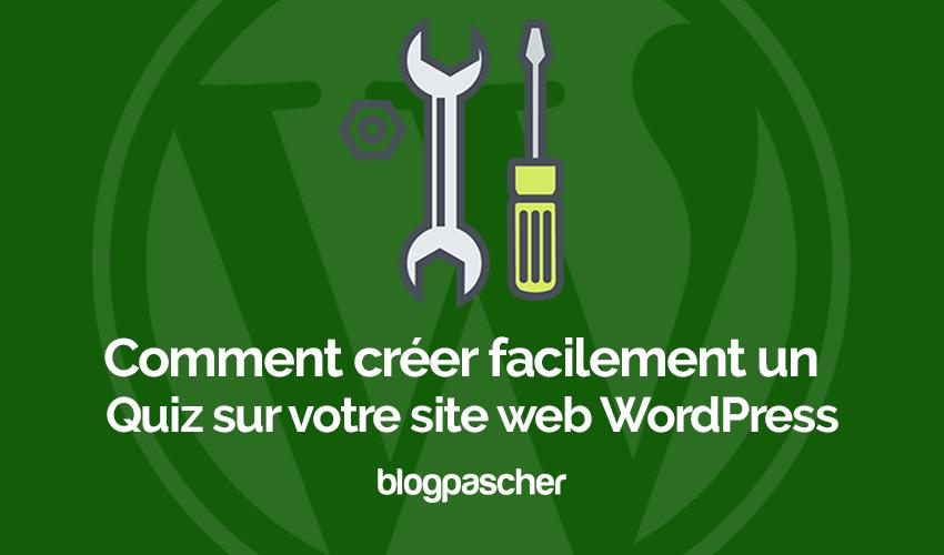 Comment Créer Facilement Quiz Wordpress