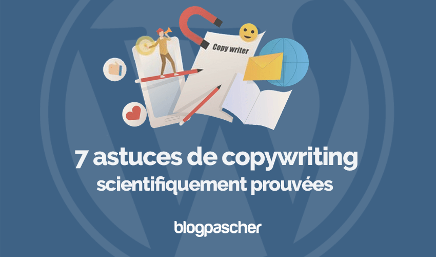 Astuces Copywriting Scientifiquement Prouvees Blogpascher