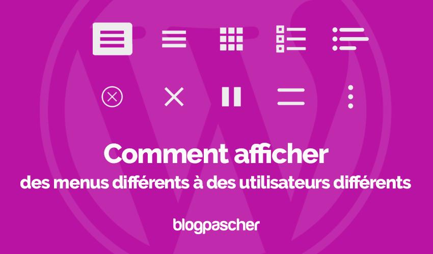 Comment Afficher Menus Differents Utilisateurs Differents Blogpascher