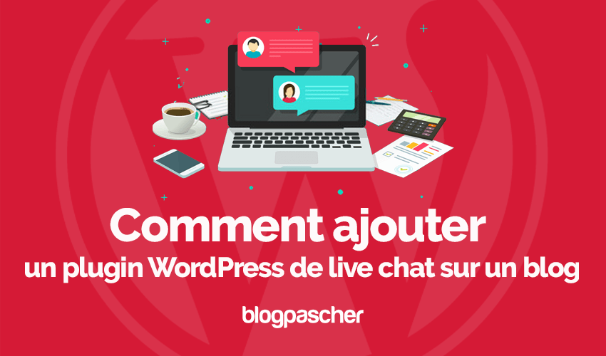 Comment ajouter plugin live chat blog wordpress