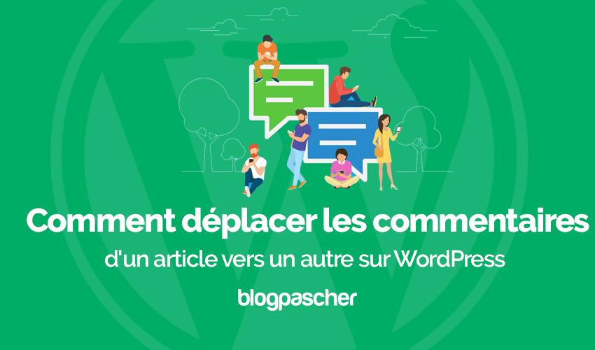 Comment Deplacer Commentaires Article Vers Autre Wordpress 5