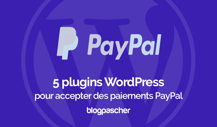 Plugins Wordpress Accepter Paiements Paypal