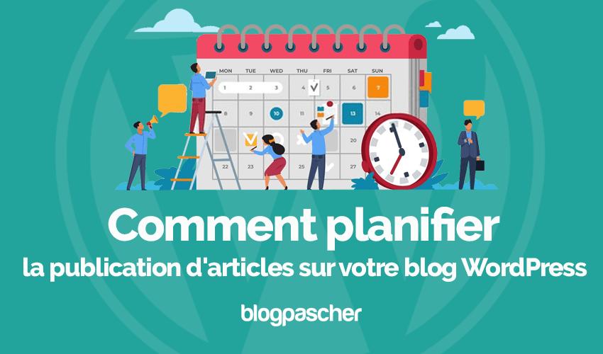Tutoriel Comment Planifier Publication Articles Blog Wordpress