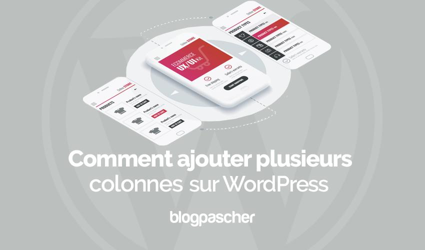 Comment Ajouter Plusieurs Colonnes Wordpress
